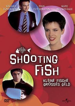 Shooting Fish - Kleine Fische, großes Geld