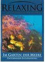 Relaxing - Musik und Bildkompositionen zum Wohlfühlen: Im Garten der Meere - Unterwasser Entspannung