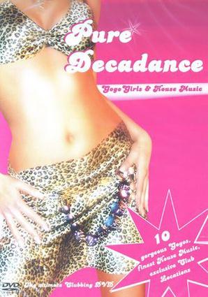 Pure Decadance Gogo Girls & House Music