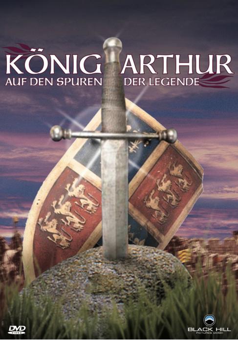 König Arthur Auf den Spuren der Legende