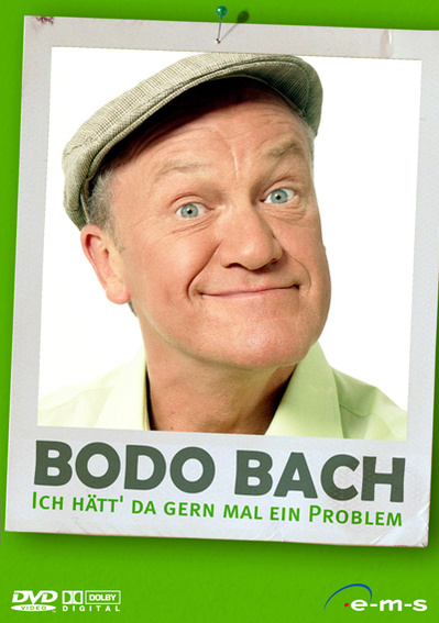 Bodo Bach - Ich hätt´ gern mal ein Problem!
