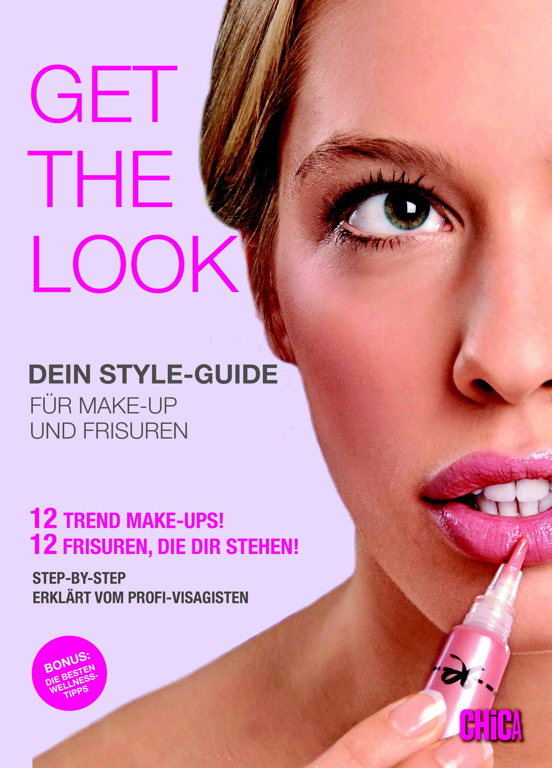 Get the Look: Dein Style-Guide ... für Make-up ...