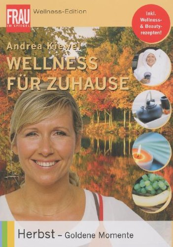 Wellness für Zuhause Herbst - goldene Momente
