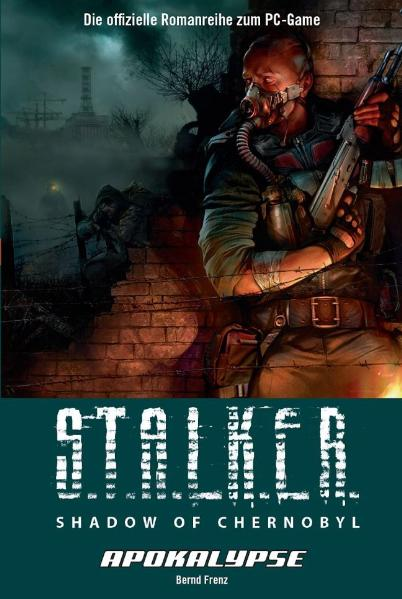 Stalker: Shadow of Chernobyl Bd.3 Apocalypse