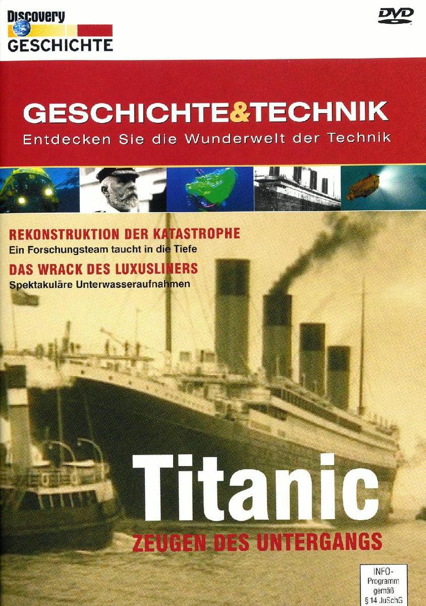 Geschichte & Technik: Titanic - Zeugen des Unte...
