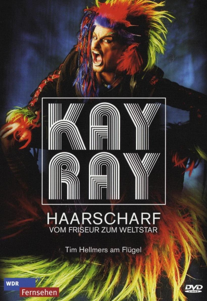 Kay Ray - Haarscharf - vom Friseur zum Weltstar