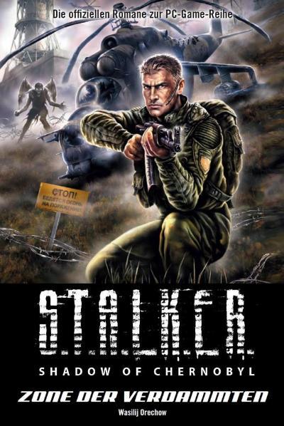 Stalker: Shadow of Chernobyl Bd.4 Zone der Verd...