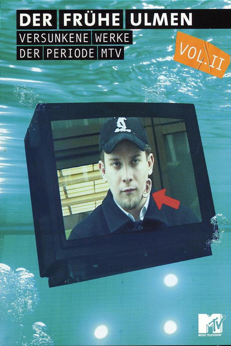 Christian Ulmen - Der frühe Ulmen - Versunkene Werke der Periode MTV