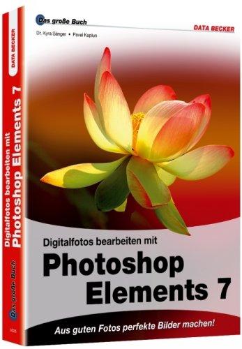 Das große Buch: Photoshop Elements 7
