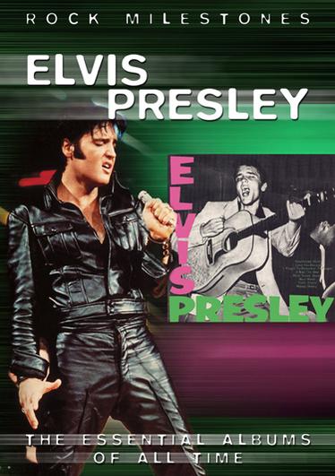 Elvis Presley: Rock Milestones