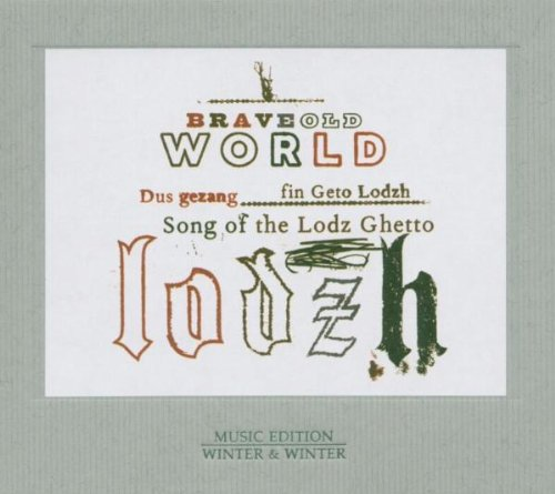 Brave Old World - Song of the Lodz Ghetto
