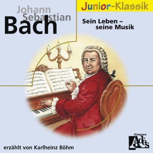 Karlheinz Böhm - J. S. Bach. Sein Leben - Seine...