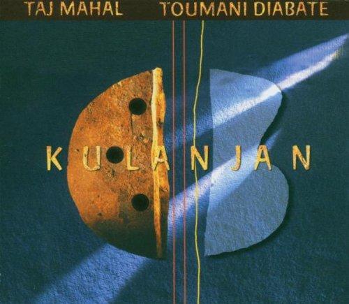 Taj & Diabate,Toumani Mahal - Kulanjan