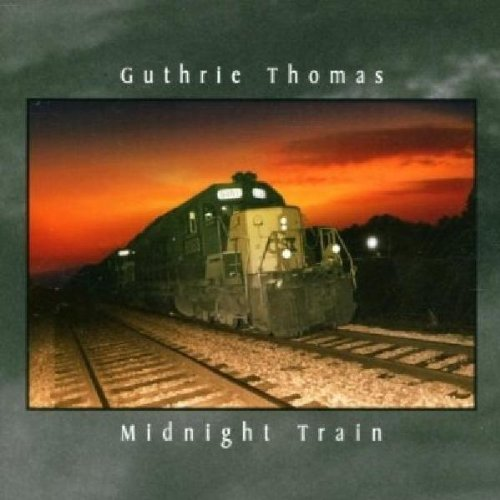 Guthrie Thomas - Midnight Train