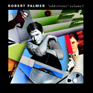 Robert Palmer - Addictions vol. 1 (compilation, 1989)