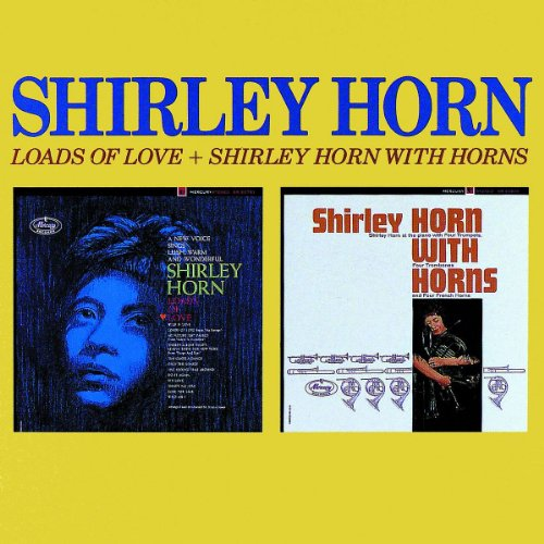 Shirley Horn - Loads of Love+Shirley Horn With ...