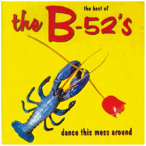 the B-52´S - Dance this Mess around - The Best of