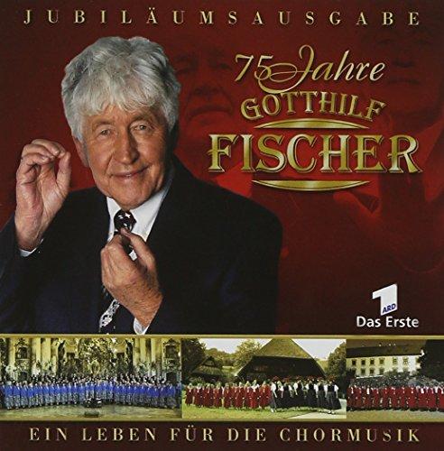 Fischer Chöre - 75 Jahre Gotthilf Fischer