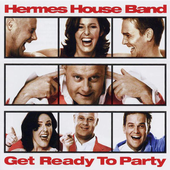 Hermes House Band - Get Ready to Party