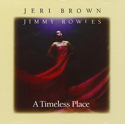 Jeri & Rowles,Jimmy Brown - A Timeless Place