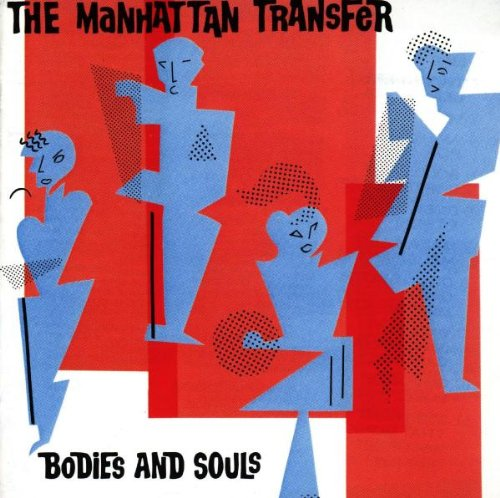 the Manhattan Transfer - Bodies and Soul