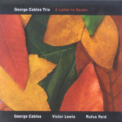 George Trio Cables - A Letter to Dexter