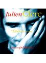 Julien Clerc - Amours Secretes,Passion Publique