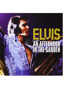 Elvis Presley - An Afternoon in the Garden