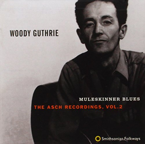 Woody Guthrie - Muleskinner Blues - The Asch Recordings Vol.2