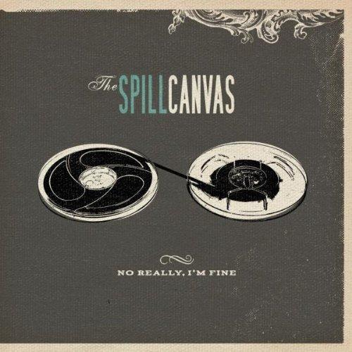 the Spill Canvas - No Really,I´M Fine
