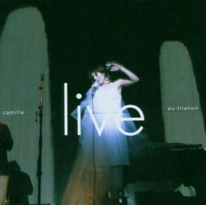 Camille - Live au Trianon