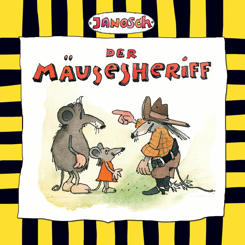 Janosch - Der Mäusesheriff [Audio CD]