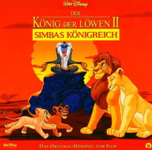 Der König der Löwen II: Simbas Königreich - Das Original-Hörspiel zum Film