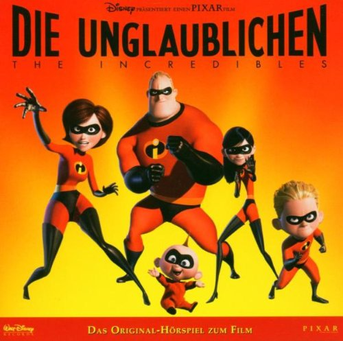 Die Unglaublichen - The Incredibles: Das Original-Hörspiel zum Film - Walt Disney [Audio CD]