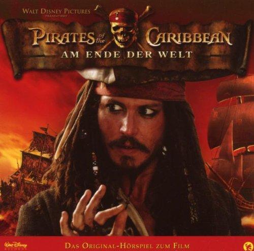 Fluch der Karibik 3 - Am Ende der Welt: Das Original-Hörspiel zum Film - Walt Disney [Audio CD]