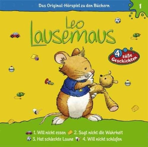 Leo Lausemaus: Folge 1 - ... will nicht essen / ... sagt nicht die Wahrheit / ... hat schlechte Laune / ... will nicht s