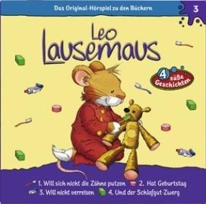 Leo Lausemaus: Folge 3 - ... will sich nicht die Zähne putzen / ... hat Geburtstag / ... will nicht verreisen / ... und