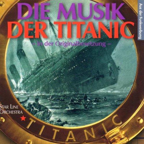 Star Line Orchestra - Die Musik der Titanic