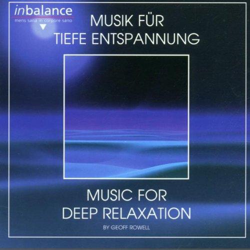 Geoff Rowell - Musik für Tiefe Entspannung