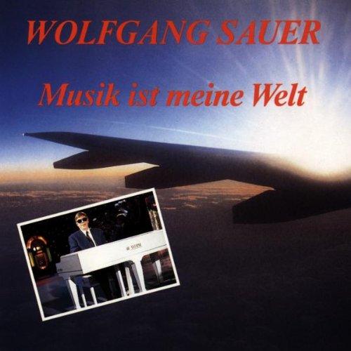 Wolfgang Sauer - Musik Ist Meine Welt