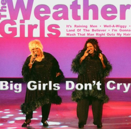 the Weather Girls - Big Girls Don´T Cry