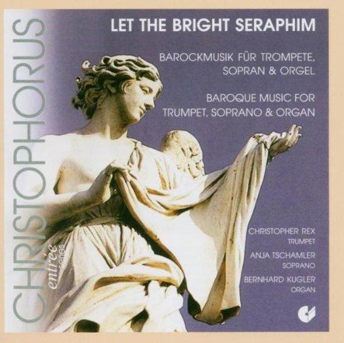 Rex - Let the bright seraphim - Barockmusik für Trompete, Sopran und Orgel