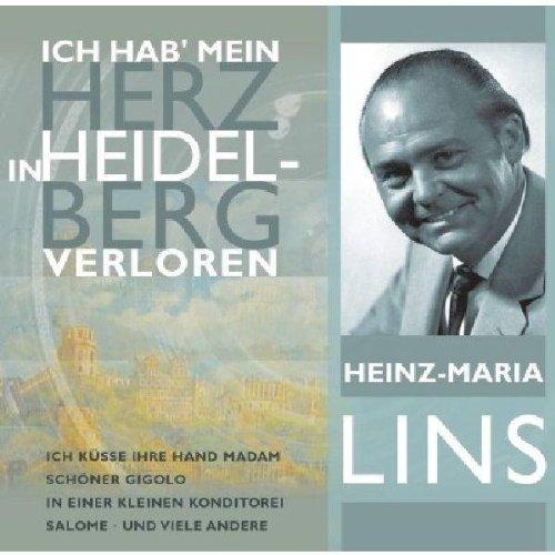 Heinz-Maria Lins - Ich hab mein Herz in Heidelberg verloren