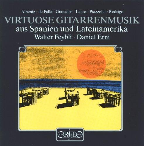 Feybli - Virtuose Gitarrenmusik aus Spanien U.L...