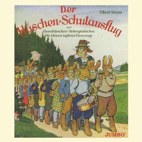 Albert Sixtus - Der Häschen-Schulausflug