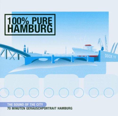 Pureorbit - 100% Pure Hamburg. CD. . The Sound of the City. Geräuschportrait Hamburg