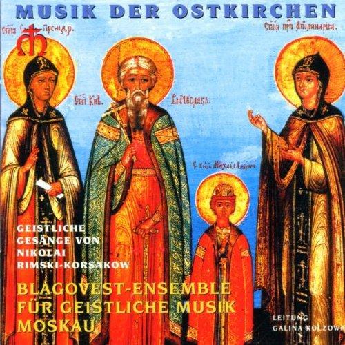 Blagovest Ensemble Moskau - Musik der Ostkirche...