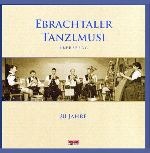 Ebrachtaler Tanzlmusik-Ebersberg - 20 Jahre