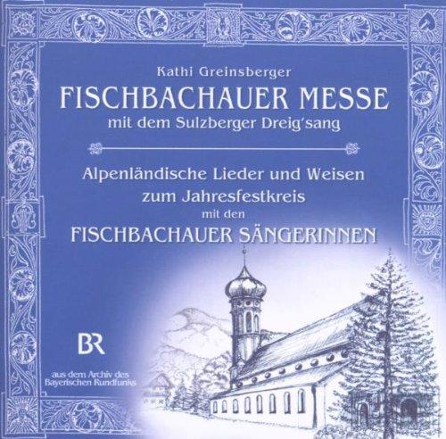 Sulzberger Dreigsang - Fischbachauer Messe V Ka...