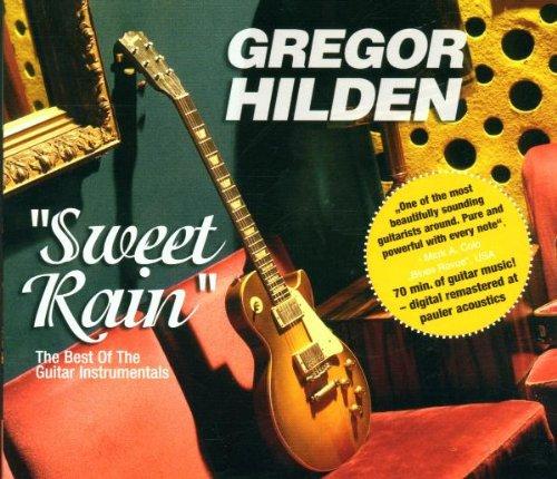 Gregor Hilden - Sweet Rain/the Best of the Guitar Instrumentals